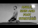 🇬🇧🔵THE COMPLETE STRETCHING VIDEO GUIDE ANKLE, SHIN, AND FOOT STRETCHES