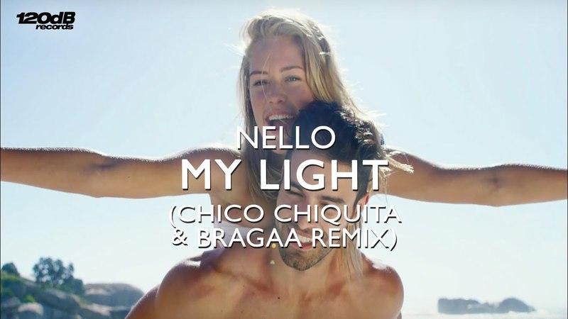 NELLO My Light Chico Chiquita Bragaa Remix