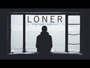 Loner - Motivational Video