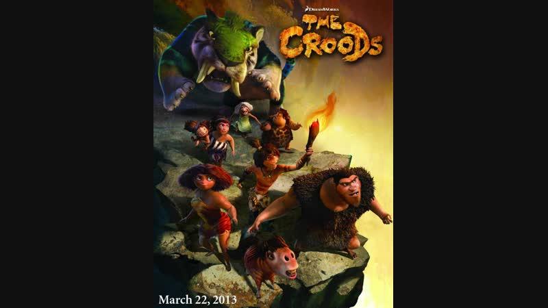 Семейка Крудс The Croods 2013г трейлер