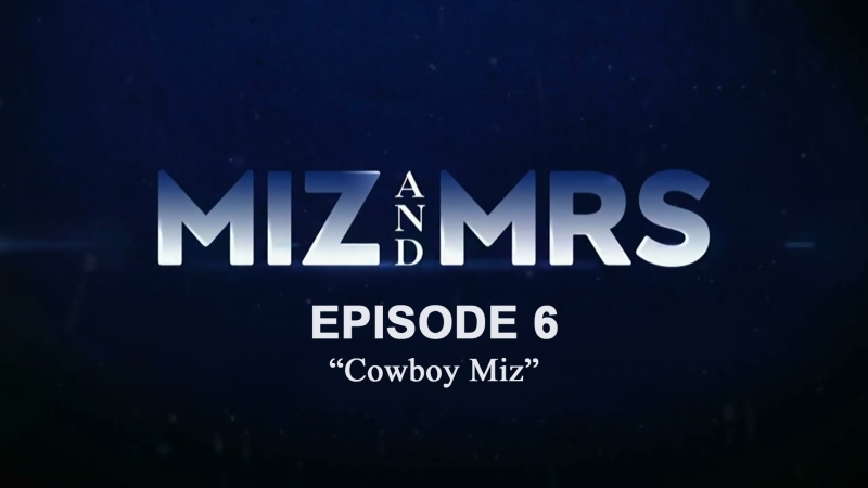 мизимиссис-1х06 | Миз-ковбой