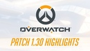 [NEW PATCH] Patch 1.30 Highlights   Overwatch