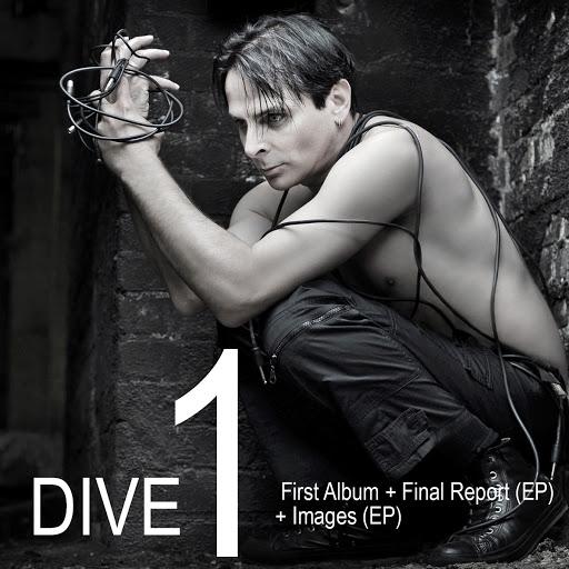 Dive альбом DIVE 1: First Album + Final Report (EP) + Images (EP)