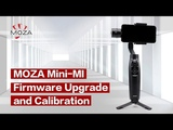 MOZA Mini-MI Tutorial Part 2-How to Upgrade the Firmware and Calibrate