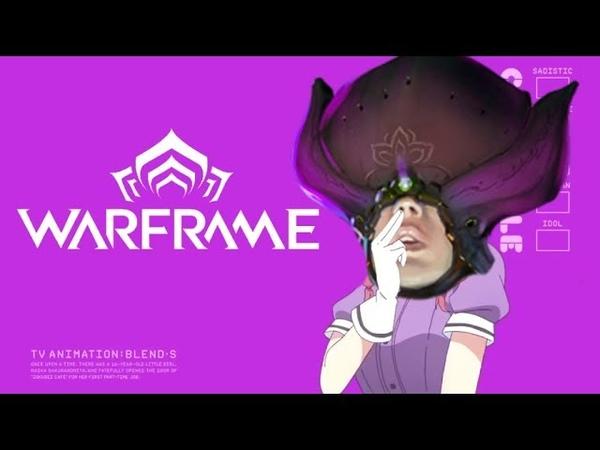 Some Blend S weebtrash thing but it's a Warframe meme