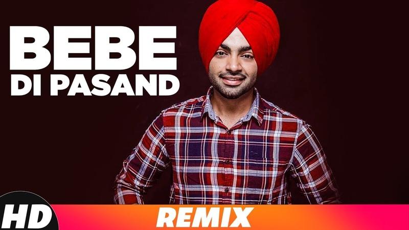 Bebe Di Pasand (Remix) | Jordan Sandhu | Bunty Bains | Desi Crew | Latest Remix Songs 2018