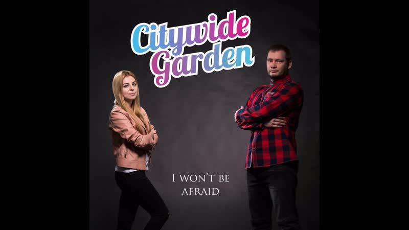 Citywide garden I wont be afraid 2018