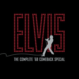 Elvis Presley альбом The Complete '68 Comeback Special- The 40th Anniversary Edition