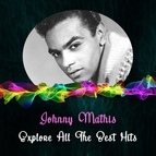 Johnny Mathis альбом Explore All the Best Hits