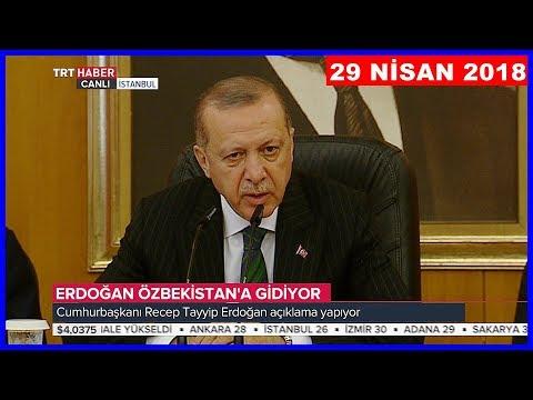 Cumhurbaşkanı Erdoğanın Özbekistan Ziyareti Öncesi Açıklamaları 29.4.2018