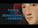 Tizian und die Renaissance in Venedig