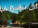 Ride Québec City - Episode 2 - Vallée Bras-du-Nord