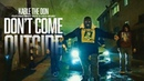 Kable The Don Don't Come Outside Ft Misfit Soto Loco Negro Official Music Video