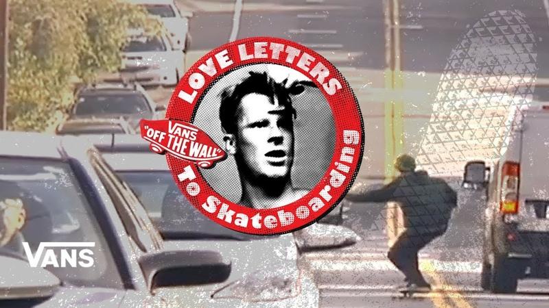 Loveletters Season 9: Downhill | Jeff Grosso's Loveletters to Skateboarding | VANS