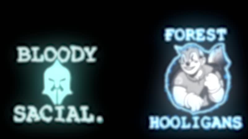 ✘ Forest Hooligans ✘ feat. BLOODY 乡 SACIAL. | Kyraka