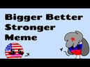 Bigger Better Stronger meme russia x america gift cauntry humans lazy flipaclip 27fps D