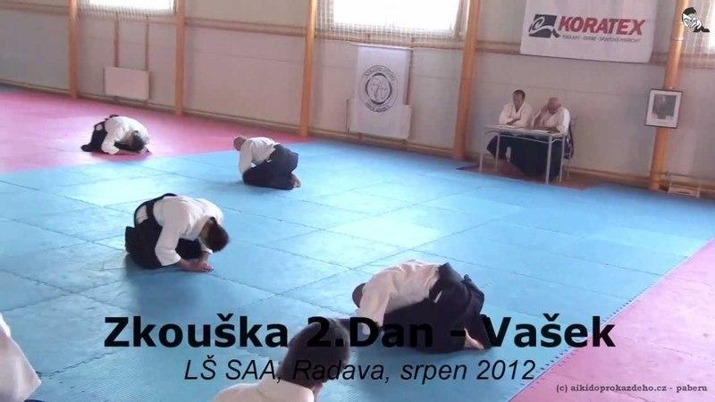 Zkouška 2.Dan, Vašek, LŠ SAA Radava, srpen 2012