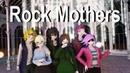 Rock Mothers (Reuploaded)