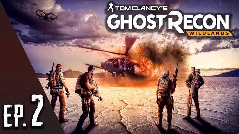 Ghost Recon WILDLANDS - Кооперативное прохождение - EP. 2 - Команда :D - (Tom Clancy's в 1440)