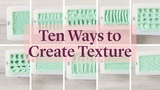 10 Easy Ways to Texture Cold Process Soap