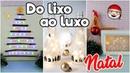 DIY: DO LIXO AO LUXO DECORAÇÃO DE NATAL 2018