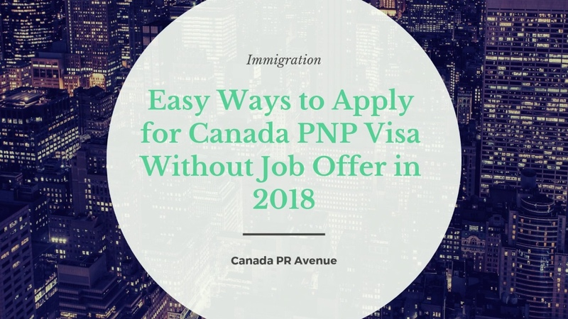 How To Apply for Canada PNP Without Job offer 2018-2019