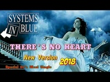 SYSTEMS IN BLUE - THERES NO HEART - 2018 -  Special 80s Maxi Single