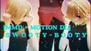 [MMD MOTION DL] - S W O O T Y ~ B O O T Y