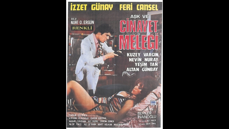Aşk ve Cinayet Meleği - İzzet Günay _ Feri Cansel (1972 - 74 Dk)