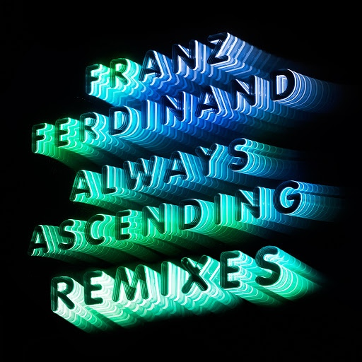 Franz Ferdinand альбом Always Ascending (Remixes)