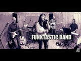 PLAY THAT FUNKY MUSIC - FUNKTASTIC BAND (cover Wild Cherry)