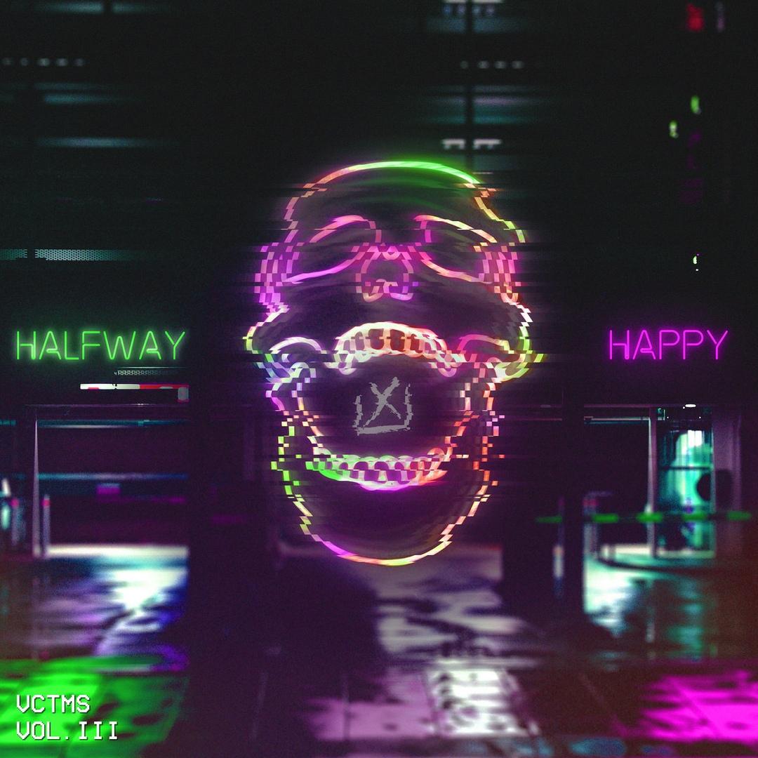 VCTMS - Vol. III Halfway Happy (2018)