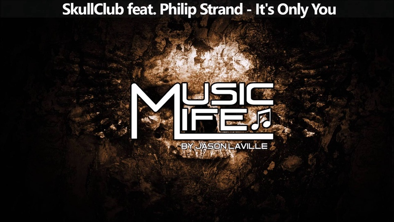 SkullClub feat. Philip Strand - It's Only You
