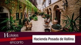 Hacienda Posada de Vallina - Hoteles con encanto