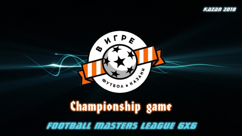 Football Masters LEAGUE 6x6 FINAL Мечта v s Ракета 13 тур 1080p 2018 08 19