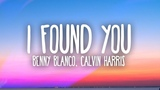 benny blanco, Calvin Harris - I Found You (Lyrics)