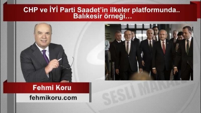 (6) Fehmi Koru CHP ve İYİ Parti Saadet'in ilkeler platformunda Balıkesir örneği… - YouTube