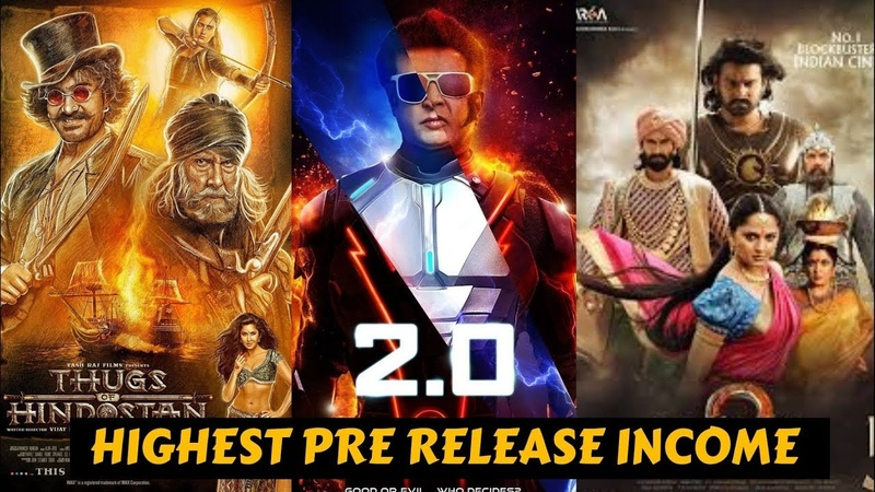 Top 20 Indian Movies With Biggest Pre Release Income And Box Office Collection and Verdict