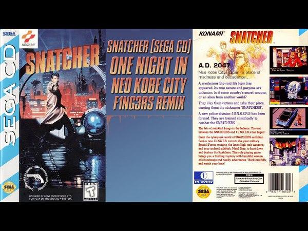 Snatcher - Sega CD - One Night in Neo Kobe City (F1NG3RS Remix)