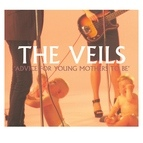 The Veils альбом Advice For Young Mothers To Be