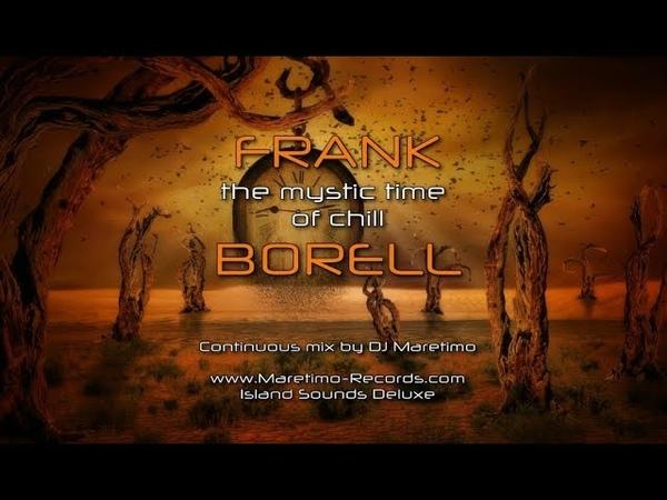 DJ Maretimo - Frank Borell - The Mystic Time Of Chill (Full Album) 2018, HD, Continuous Mix