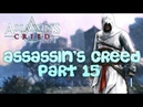 Assassin's Creed (PC) Walkthrough Part 15 Saving Citizens [No Commentary] (720 HD)