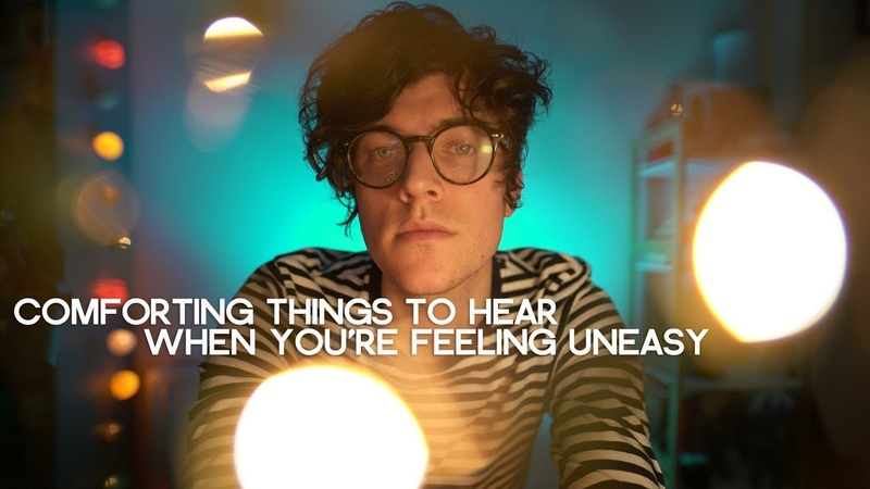 Comforting things to hear when you're feeling uneasy