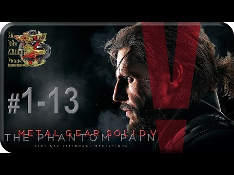 MGS V: The Phantom Pain[1-13] - Непроглядная тьма (Прохождение на русском(Без комментариев))