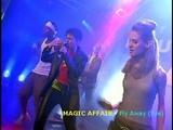 MAGIC AFFAIR - Fly Away (live) Дискотека 90