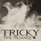 Tricky альбом Time To Dance