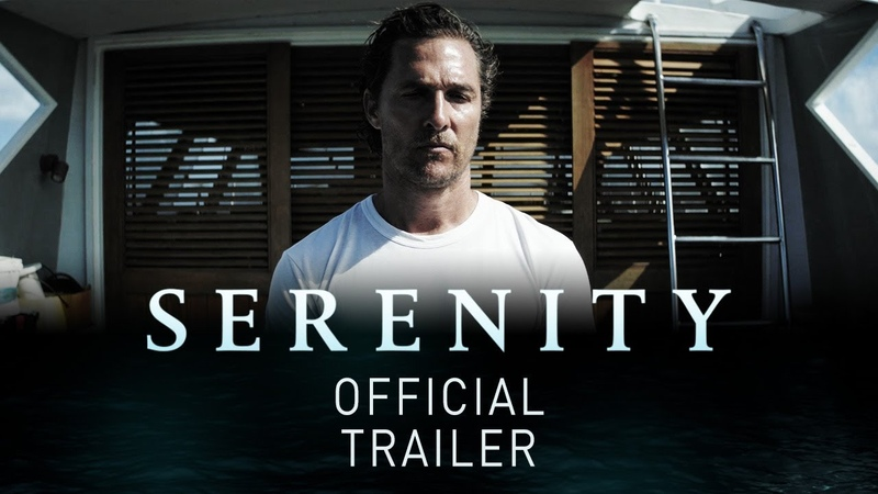 SERENITY OFFICIAL TRAILER Matthew McConaughey Anne Hathaway In Theaters October 19th