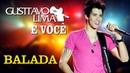 Gusttavo Lima - Balada - [DVD Gusttavo Lima e Você] (Clipe Oficial)
