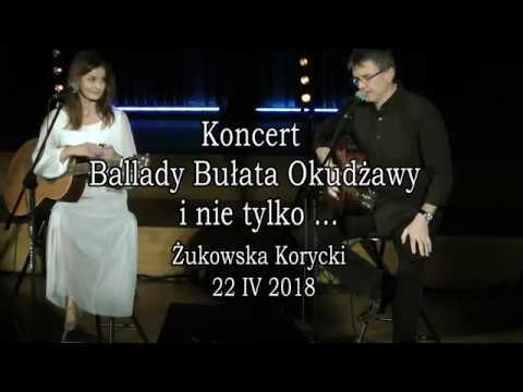 Żukowska i Korycki Koncert Ballady Bułata Okudżawy i nie tylko