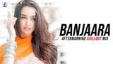 Banjaara (Remix) Aftermorning Ek Villain Shraddha Kapoor Siddharth Malhotra Chillout Vol.4